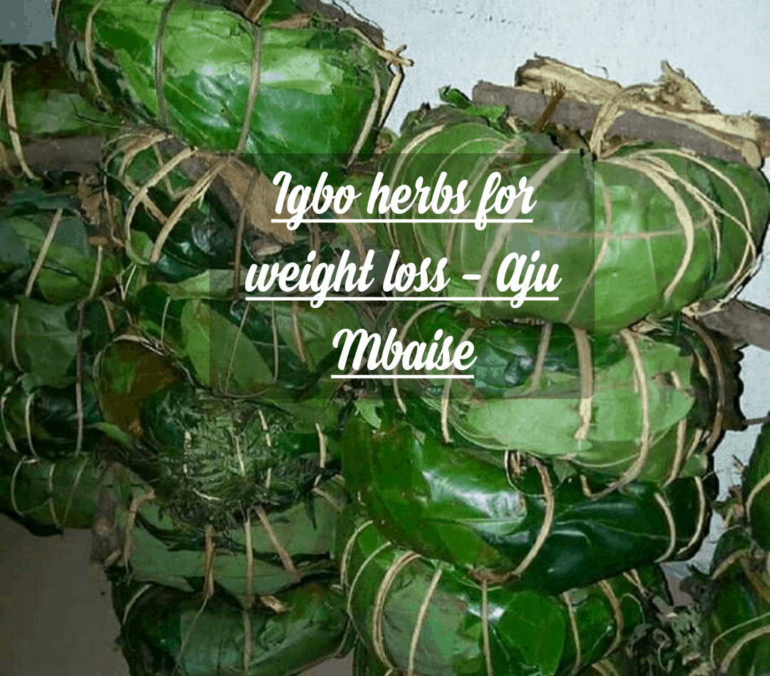 Health Benefits Of Aju Mbaise Herbs